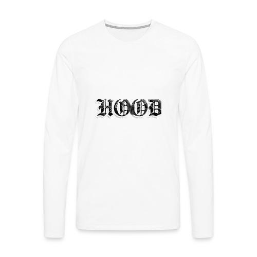Hood - Men's Premium Long Sleeve T-Shirt