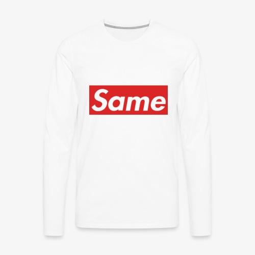 Same - Men's Premium Long Sleeve T-Shirt
