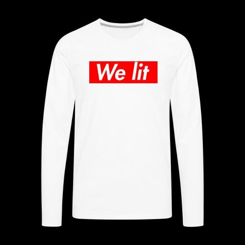 We Lit - Men's Premium Long Sleeve T-Shirt
