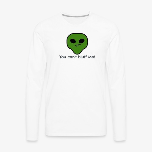 Bluff? NO NO NO - Men's Premium Long Sleeve T-Shirt
