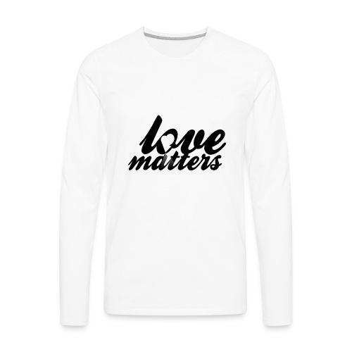 Love Matters - Men's Premium Long Sleeve T-Shirt