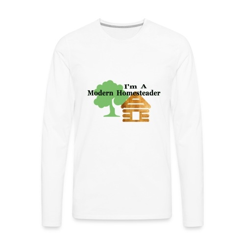 I'm A Modern Homesteader - Men's Premium Long Sleeve T-Shirt