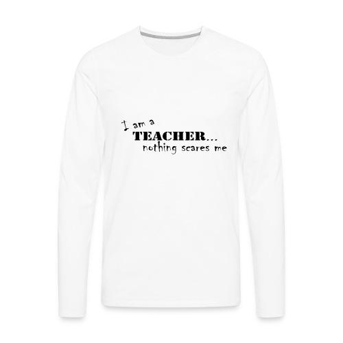 Nothing-Scares-me3 - Men's Premium Long Sleeve T-Shirt