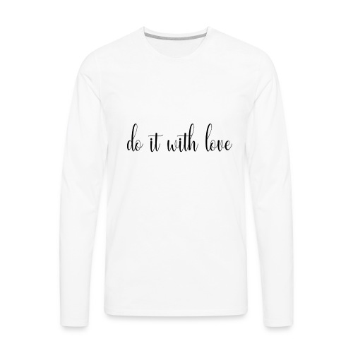 Do it with love - Men's Premium Long Sleeve T-Shirt