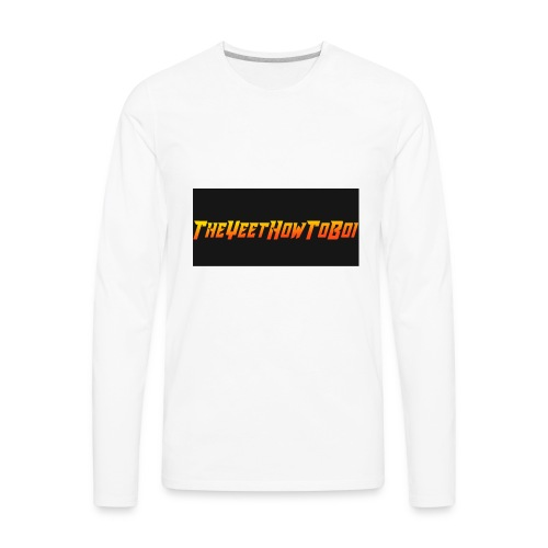 TheYeetHowToBoi Logo - Men's Premium Long Sleeve T-Shirt