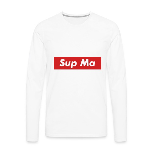 Sup Ma - Men's Premium Long Sleeve T-Shirt