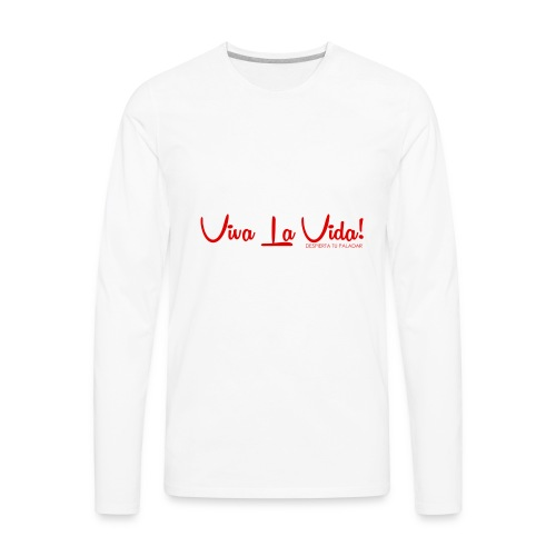 Viva La Vida Design - Men's Premium Long Sleeve T-Shirt