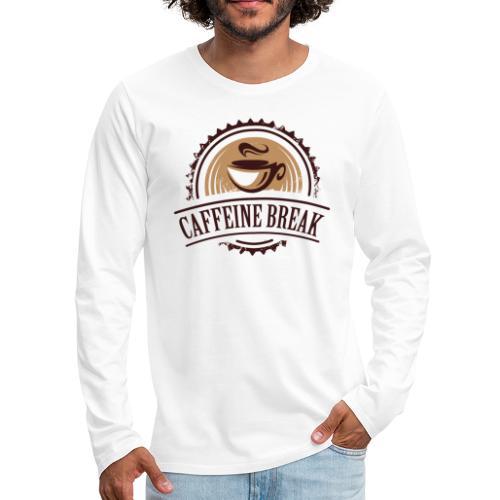 Caffeine Break - Men's Premium Long Sleeve T-Shirt