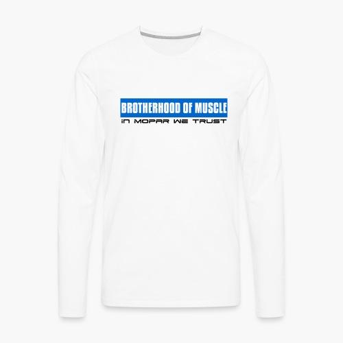 In Mopar We Trust - Brotherhood of Muscle - Men's Premium Long Sleeve T-Shirt