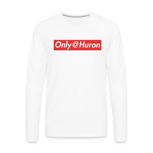 Only@Huron - Men's Premium Long Sleeve T-Shirt