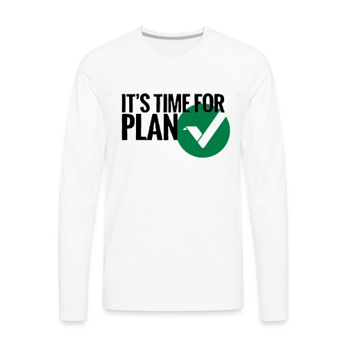 Time for Plan V(ertcoin) - Men's Premium Long Sleeve T-Shirt