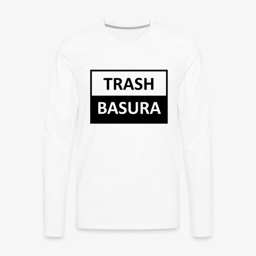 TRASH BASURA - Men's Premium Long Sleeve T-Shirt