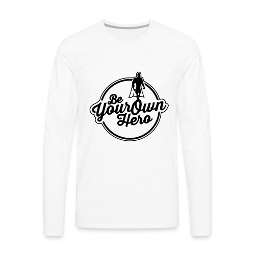 Be Your Own Hero II - Men's Premium Long Sleeve T-Shirt
