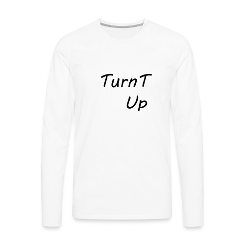 TurnT_Up - Men's Premium Long Sleeve T-Shirt