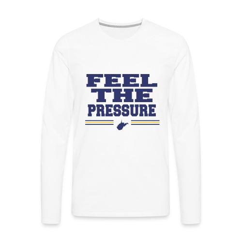 Feel The Pressure - Men's Premium Long Sleeve T-Shirt