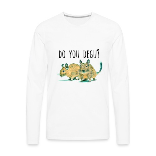 Do You Degu ? - Men's Premium Long Sleeve T-Shirt