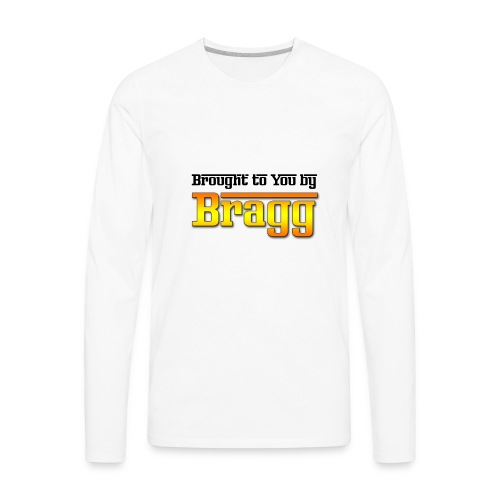 Brought to You by Bragg Logo with Black Text - Men's Premium Long Sleeve T-Shirt