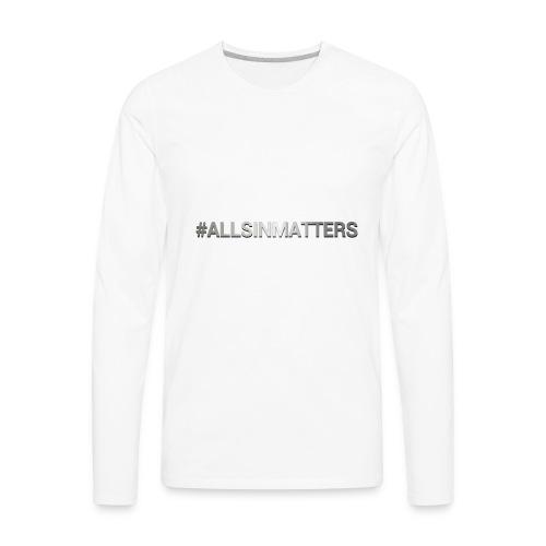 All Sin Matters - Men's Premium Long Sleeve T-Shirt