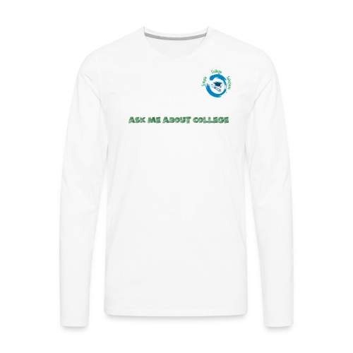 Ask Me About College - Men's Premium Long Sleeve T-Shirt