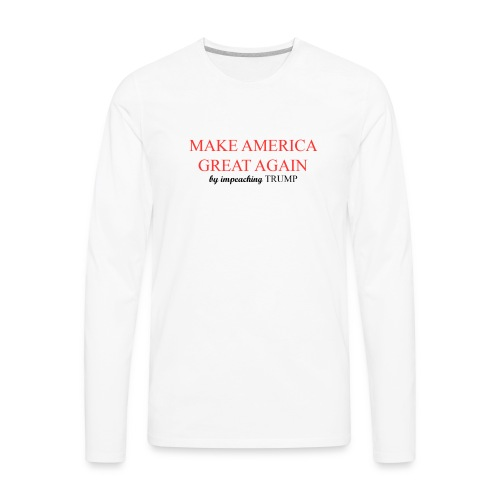 MAGA by impeaching TRUMP - Men's Premium Long Sleeve T-Shirt
