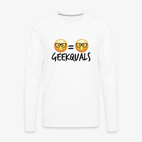 Geekquals (Black Text) - Men's Premium Long Sleeve T-Shirt