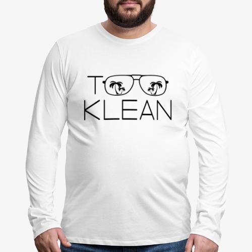 TOO KLEAN BLACK LOGO - Men's Premium Long Sleeve T-Shirt