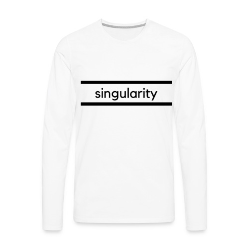 singularity - Men's Premium Long Sleeve T-Shirt