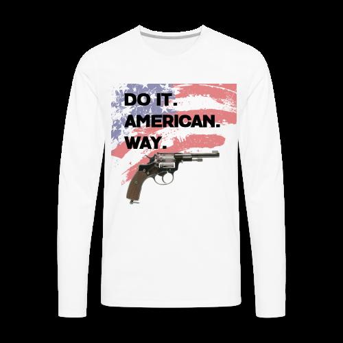 DO IT AMERICAN WAY - Men's Premium Long Sleeve T-Shirt