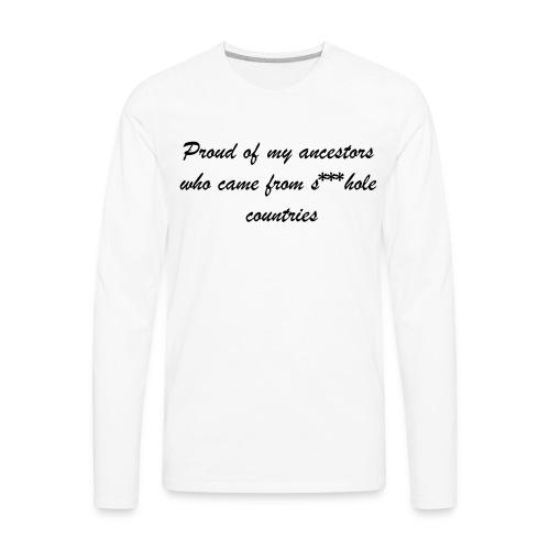Proud of my ancestors *censored* - Men's Premium Long Sleeve T-Shirt