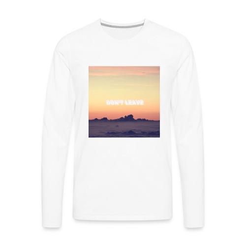 """Don't leave"" aesthetic vintage vibes - Men's Premium Long Sleeve T-Shirt"