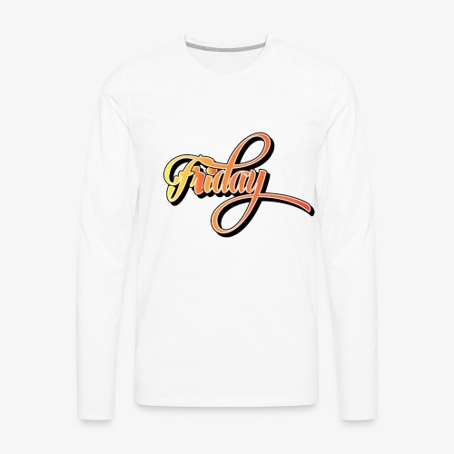 Friday - Men's Premium Long Sleeve T-Shirt