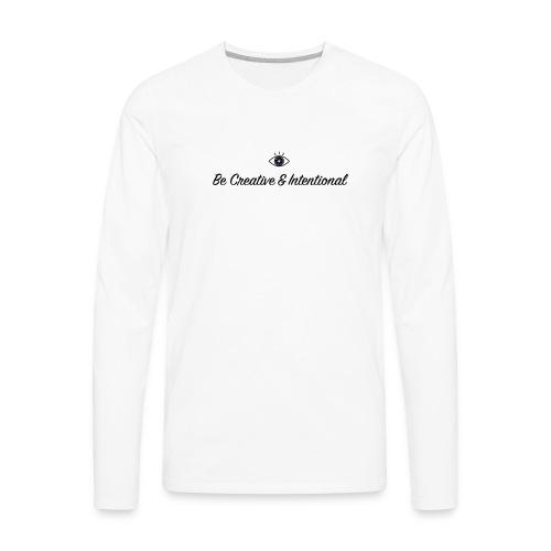 Be creative & intentional - Men's Premium Long Sleeve T-Shirt