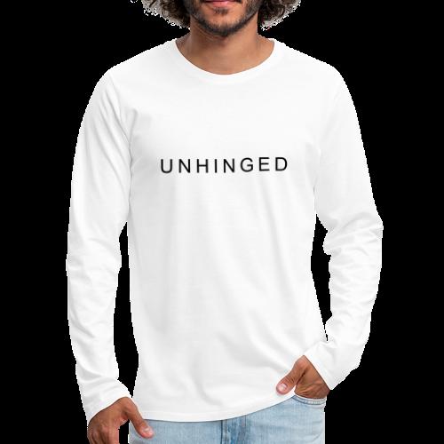Unhinged Text Design BLACK - Men's Premium Long Sleeve T-Shirt