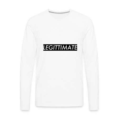 LEGITTIMATE - Men's Premium Long Sleeve T-Shirt