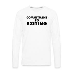Commitment To Exiting - Men's Premium Long Sleeve T-Shirt
