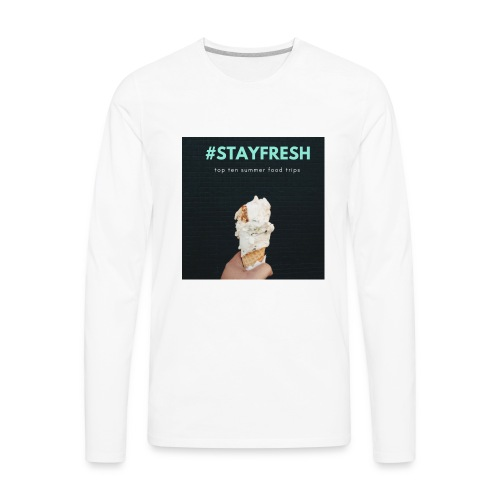 stayfresh - Men's Premium Long Sleeve T-Shirt