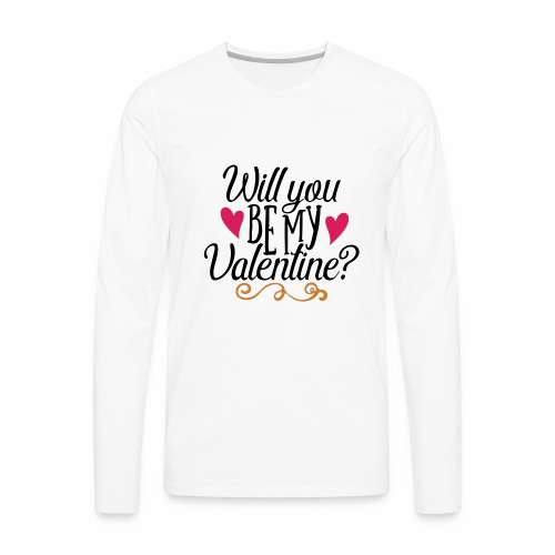 Will You be my Valentine? - Men's Premium Long Sleeve T-Shirt