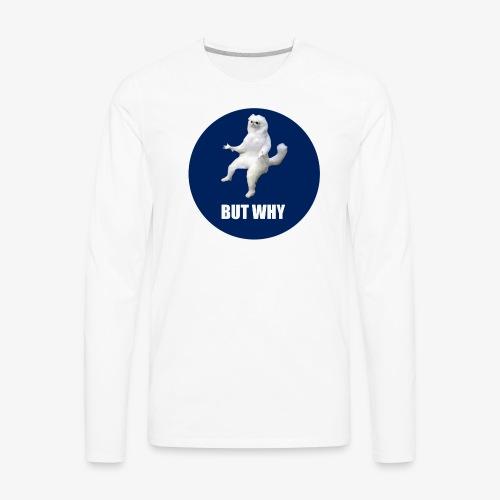 BUTWHY - Men's Premium Long Sleeve T-Shirt
