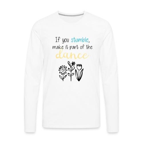 If You Stumble Motivational Design. - Men's Premium Long Sleeve T-Shirt