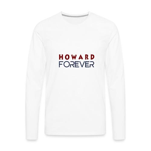 Howard Forever - Men's Premium Long Sleeve T-Shirt