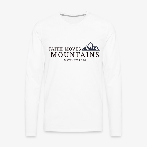 Matthew 17:20 - Men's Premium Long Sleeve T-Shirt