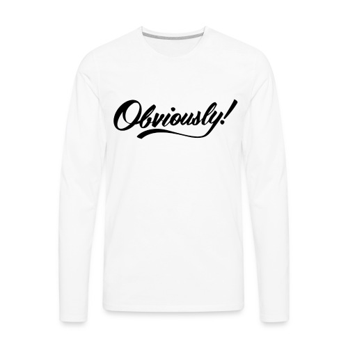 OBVIOUSLY in BLACK - Men's Premium Long Sleeve T-Shirt