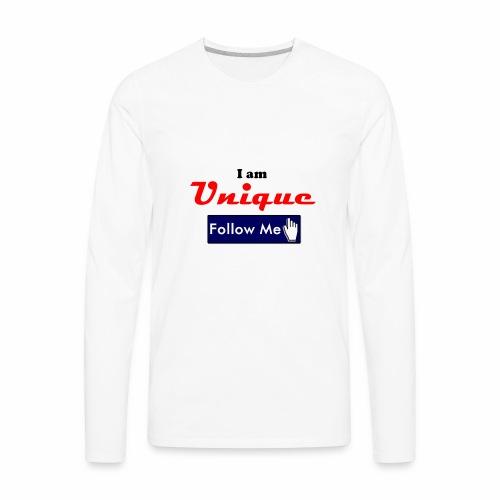 I am Unique - Follow Me Series. - Men's Premium Long Sleeve T-Shirt