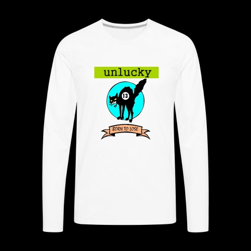 UNLUCKY - Men's Premium Long Sleeve T-Shirt