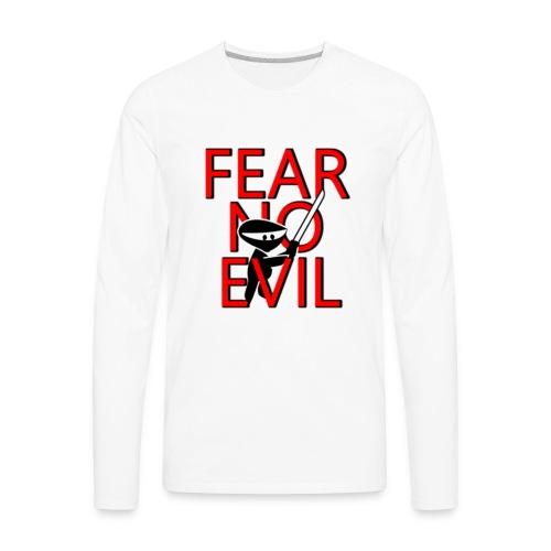 FEAR NO EVIL - Men's Premium Long Sleeve T-Shirt