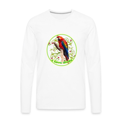I Love Birds - Cool - Men's Premium Long Sleeve T-Shirt
