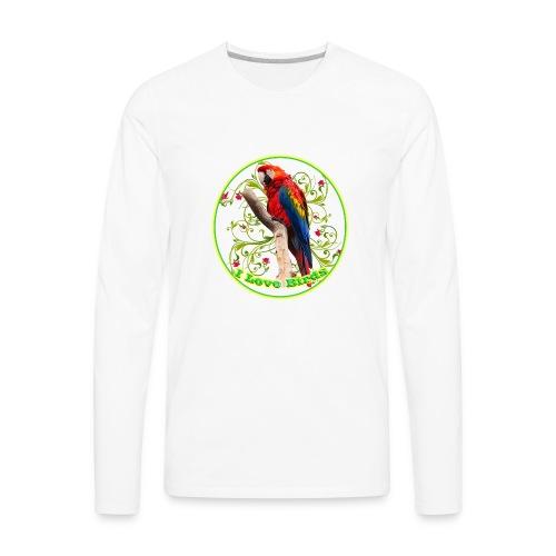 I Love Birds - Cool - Men's Premium Long Sleeve T-Shirt