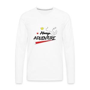 Always Adventure - Men's Premium Long Sleeve T-Shirt