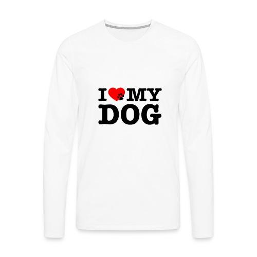 I LOVE MY DOG - Men's Premium Long Sleeve T-Shirt