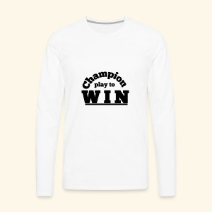champion play to win - Men's Premium Long Sleeve T-Shirt